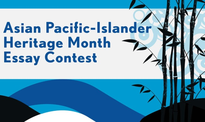 Asian-Pacific Islander Heritage Month Essay Contest Application